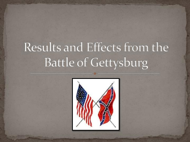 results and effects from the battle of gettysburg n.