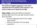 high standards for oral responses right is right