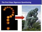 the first step rigorous questioning