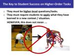 the key to student success on higher order tasks