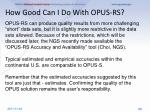 how good can i do with opus rs