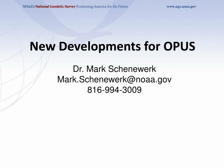 new developments for opus n.