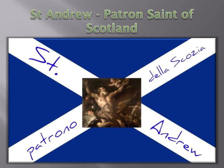 St Andrew - Patron Saint of Scotland