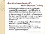 jelent s a fogyat koss gr l world report on disability