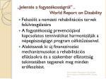 jelent s a fogyat koss gr l world report on disability1