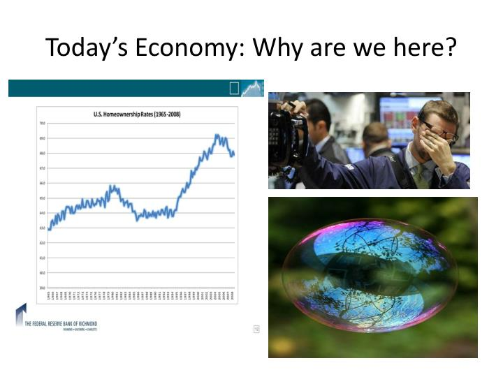 today s economy why are we here n.