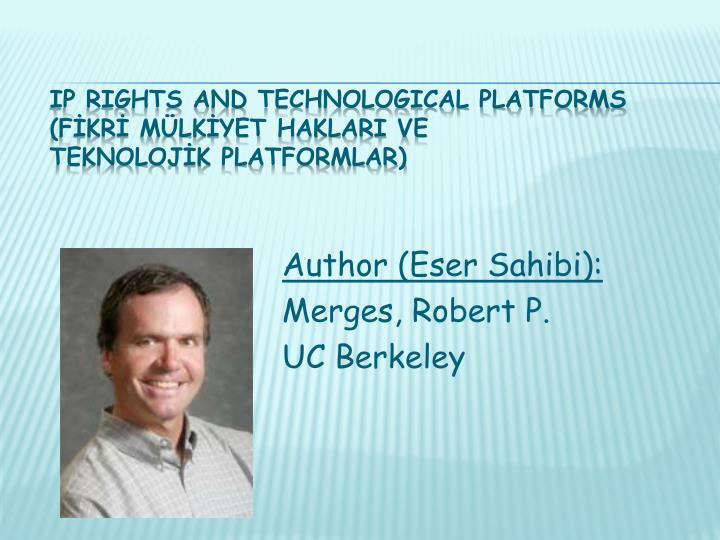 Ip rights and technological platforms f kr m lk yet haklari ve teknoloj k platformlar