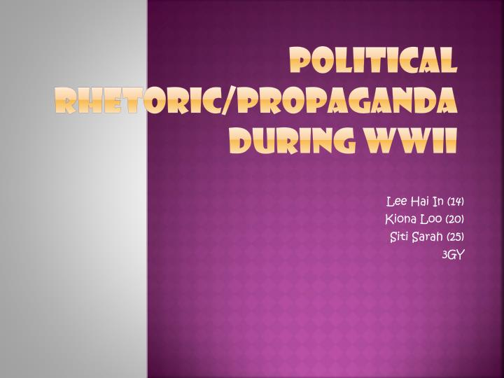 political rhetoric propaganda during wwii n.