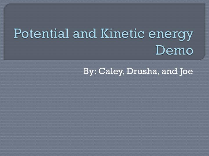 potential and kinetic energy demo n.