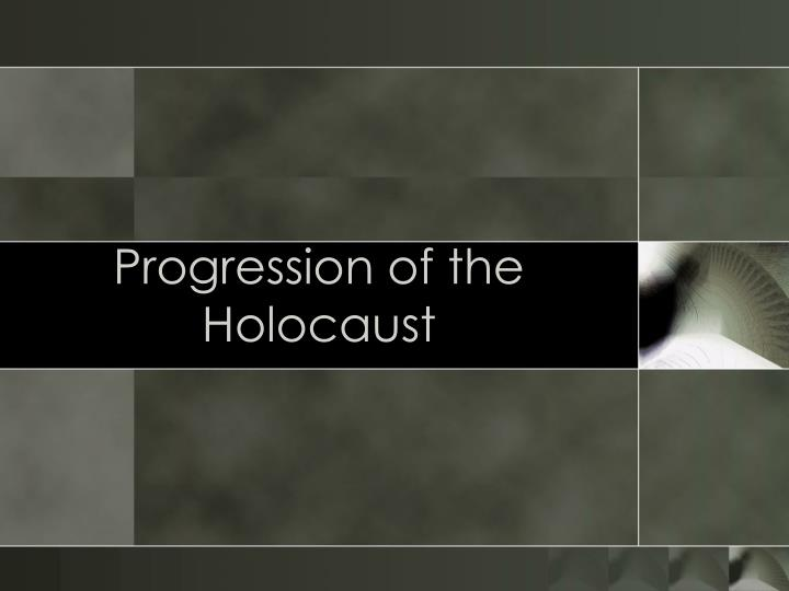 progression of the holocaust n.