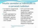 intuit v szeml let az individu lis s a szervezeti tud sban
