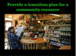 provide a transition plan for a community resource