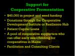 support for cooperative fermentation