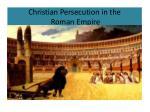 christian persecution in the roman empire