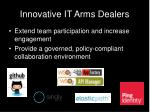 innovative it arms dealers