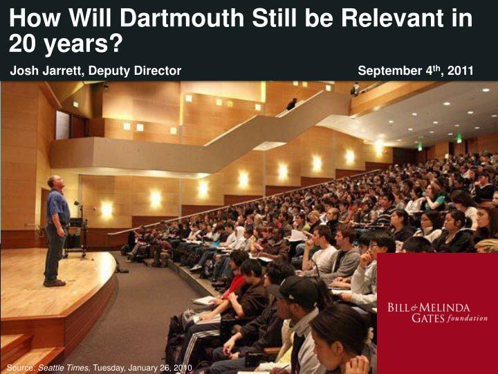 how will dartmouth still be relevant in 20 years n.