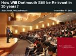 how will dartmouth still be relevant in 20 years