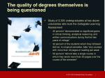 the quality of degrees themselves is being questioned
