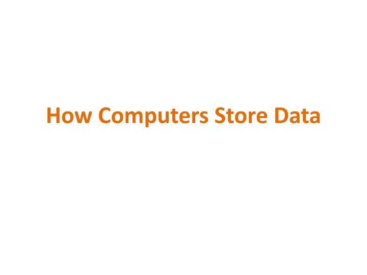how computers store data n.