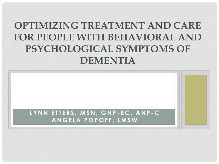 optimizing treatment and care for people with behavioral and psychological symptoms of dementia n.