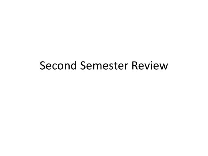second semester review n.