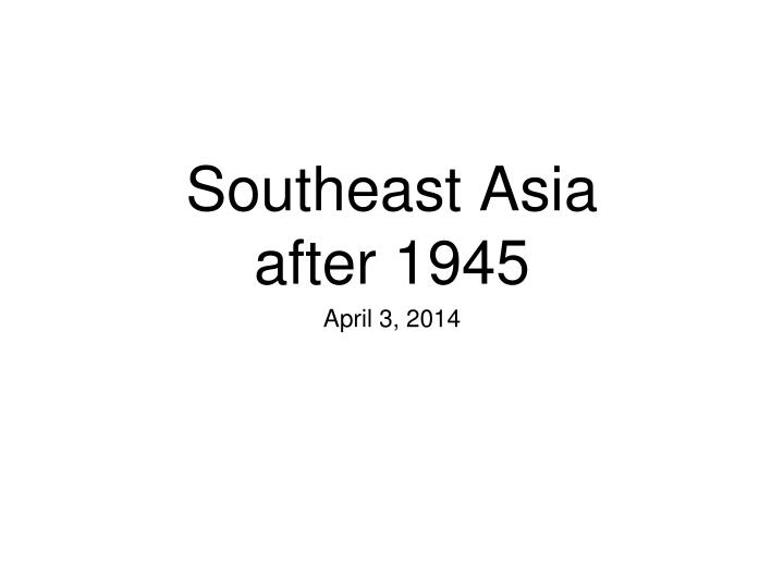 southeast asia after 1945 n.