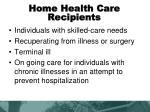 home health care recipients