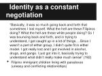 identity as a constant negotiation2