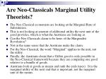 are neo classicals marginal utility theorists