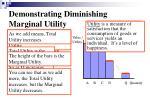 demonstrating diminishing marginal utility