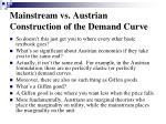 mainstream vs austrian construction of the demand curve