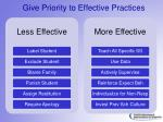 give priority to effective practices