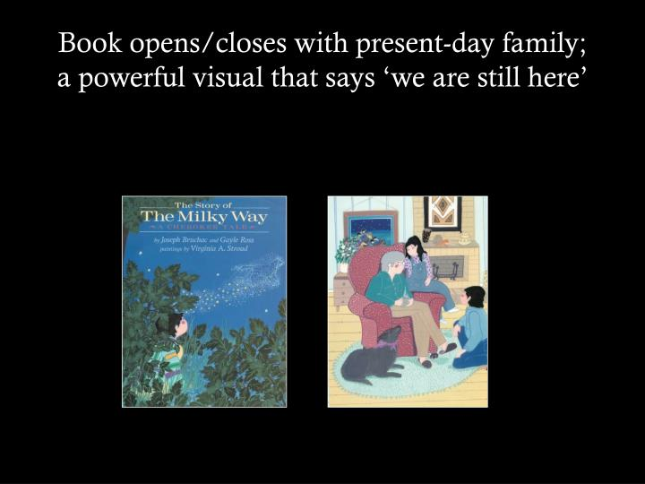 book opens closes with present day family a powerful visual that says we are still here n.