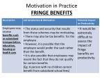 motivation in practice fringe benefits