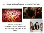 a representation of young people in the media1