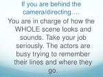 if you are behind the camera directing
