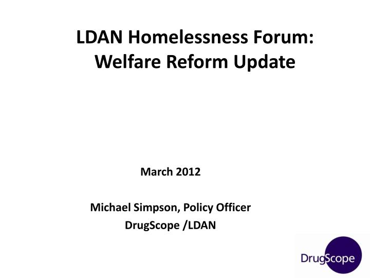 ldan homelessness forum welfare reform update n.