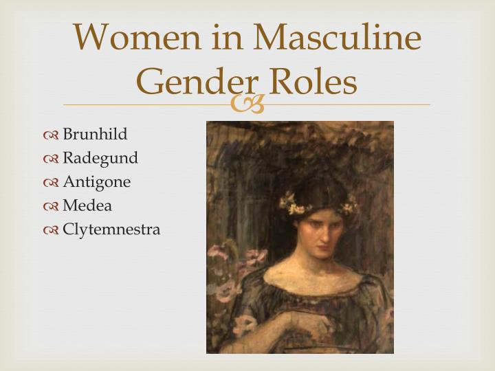 the role of gender in antigone Abstractthis paper reexamines the source of dramatic conflict between  antigone and creon in.