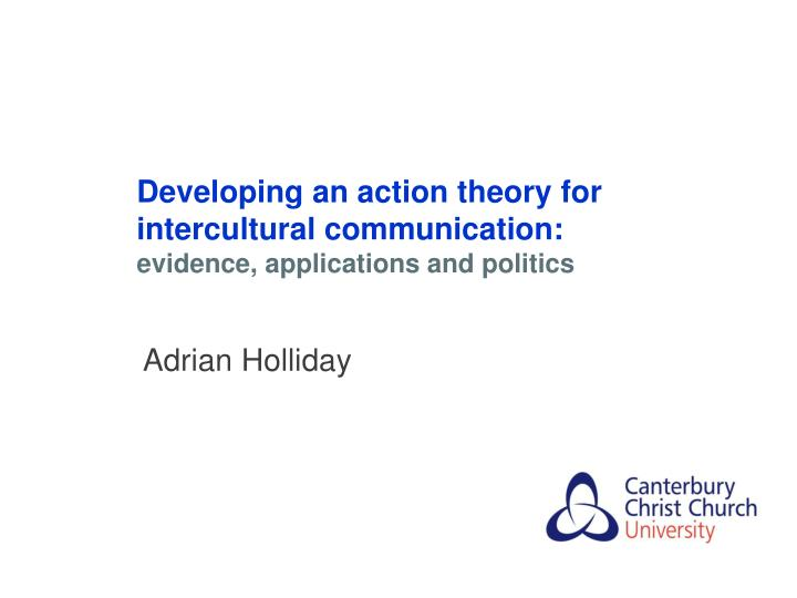 developing an action theory for intercultural communication evidence applications and politics n.