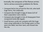 ironically the conquests of the roman armies led to serious economic problems for rome how1