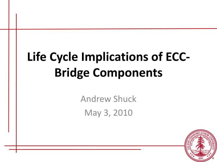 life cycle implications of ecc bridge components n.