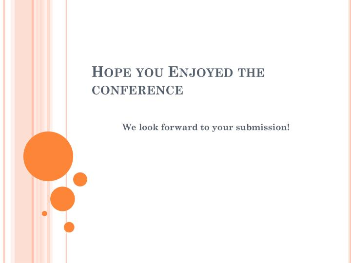 Hope you Enjoyed the conference