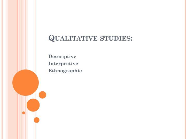 Qualitative studies: