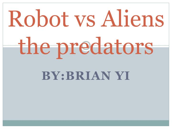 robot vs aliens the predators n.