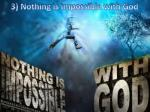 3 nothing is impossible with god