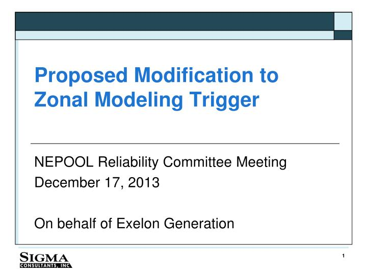 proposed modification to zonal modeling trigger n.