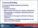 closeout briefing