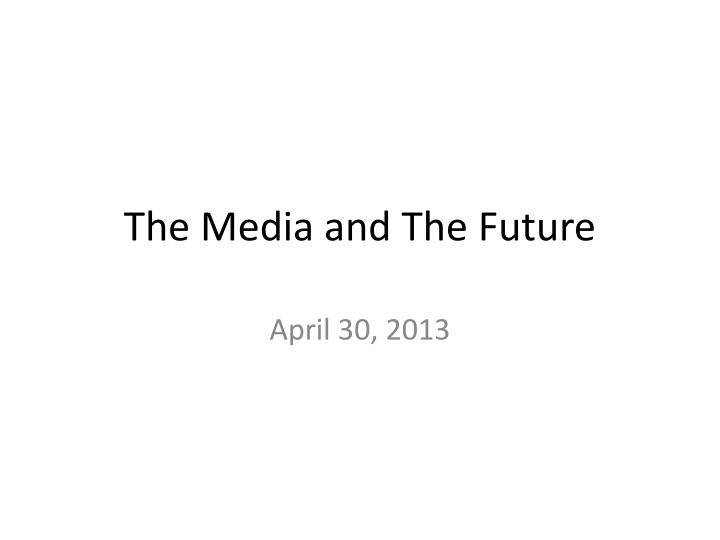 the media and the future n.