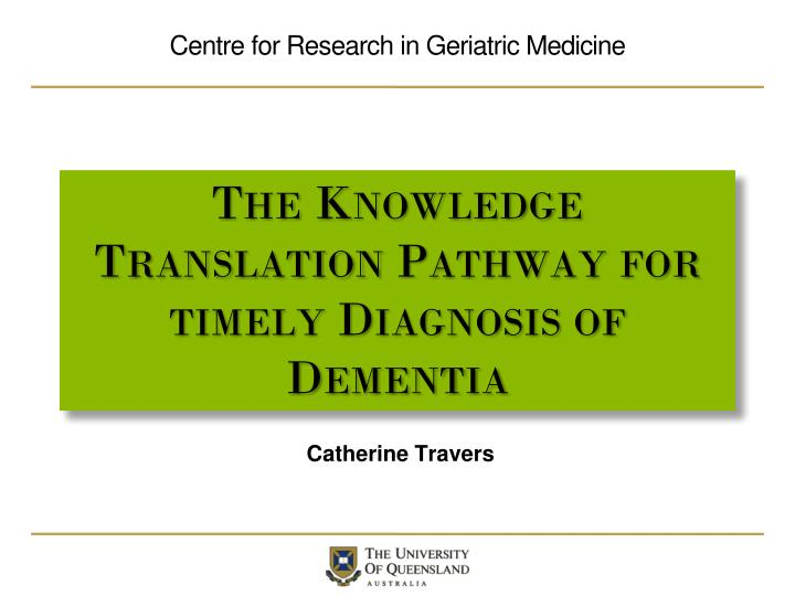 the knowledge translation pathway for timely diagnosis of dementia n.