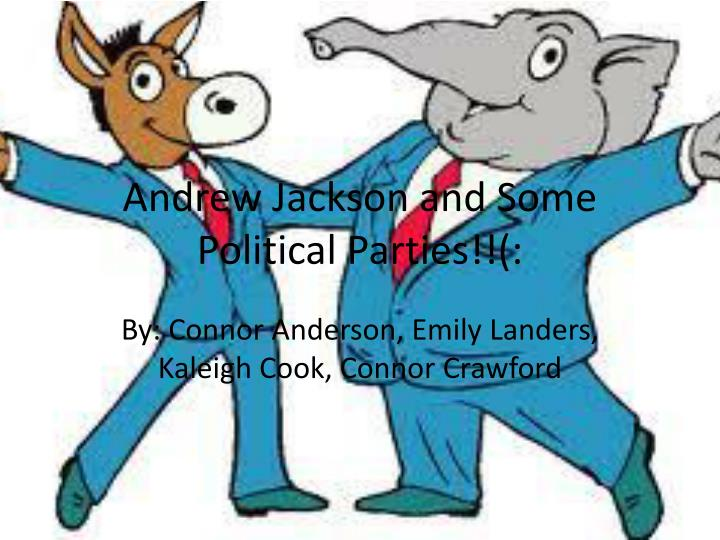 andrew j ackson and s ome political p arties n.